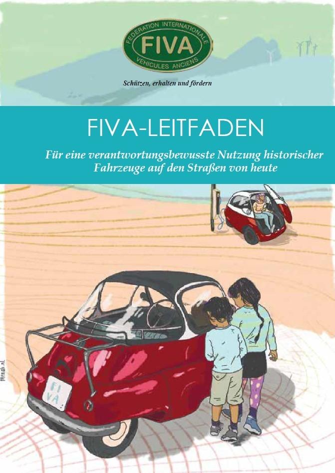 FIVA-LEITFADEN Für eine verantwortungsbewusste Nutzung historischer Fahrzeuge auf den Straßen von heute